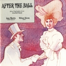"After The Ball Plus Highlights From ""Vaudeville""/Joan Morris /  William Bolcom"