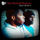 Alone With The TV (CD2)/The Mitchell Brothers