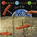 Live It Up/Crosby, Stills & Nash