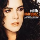 Quién te cantará/Edith Márquez