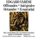 Edgard Varèse: Offrandes; Intégrales; Octandre; Ecuatorial/Thomas Paul/Contemporary Chamber Ensemble, et al.