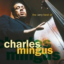 The Very Best Of Charles Mingus/Charles Mingus
