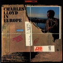 Charles Lloyd In Europe/Charles Lloyd Quartet