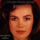 Je T'Aime - Traummelodien aus Frankreich/Orchester Anthony Ventura