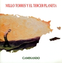 Caminando/Millo Torres Y El Tercer Planeta