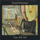 Time Will Tell/Grant Geissman