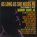 As Long As She Needs Me/Sammy Davis Jr.