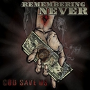 God Save Us/Remembering Never