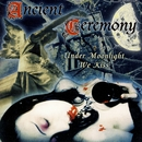 Under Moonlight We Kiss/Ancient Ceremony