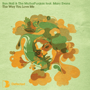 The Way You Love Me (feat. Marc Evans)/Ron Hall & The Muthafunkaz