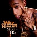 Make It Hot (Radio Edit)/Wiz Khalifa