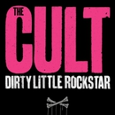 Dirty Little Rockstar/The Cult