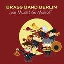 Von Mozart bis Monroe/Brass Band Berlin