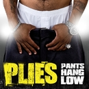 Pants Hang Low/Plies