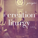 A Creation Liturgy [Live]/Gungor