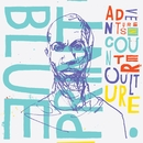 Adventures In Counter-Culture (Deluxe Edition)/Blueprint