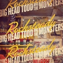 Rocksteady/Big Head Todd and The Monsters