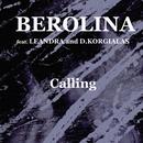 Calling/BEROLINA feat. LEANDRA and D. KORGIALAS