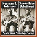 Louisiana Country Blues/Smoky Babe & Herman E. Johnson