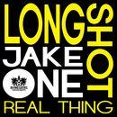 Real Thing/Longshot & Jake One