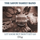 Turn Loose But Don't Let Go/The Savoy Family Band
