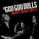 Greatest Hits Volume One - The Singles/Goo Goo Dolls