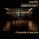 Cruzando el paraíso (Canción incluida en la serie Crematorio)/Loquillo