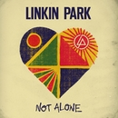 Not Alone/Linkin Park