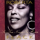 Set The Night To Music/Roberta Flack