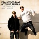 The Tracks & Mixes/Francesco Diaz & Young Rebels