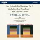 Hindemith / Sallinen / Merikanto/Karita Mattila