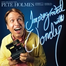 Impregnated With Wonder/Pete Holmes