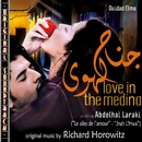 O.S.T. Love in the Medina (Les ailes de l'amour - Jnah L'Hwa)/Richard Horowitz