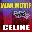 Celine/Wax Motif