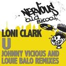 U - Johnny Vicious Remixes/Loni Clark