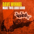Make This Look Good/Dave Winnel