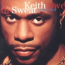 Get Up On It/Keith Sweat