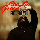 Fool For You (feat. Melanie Fiona)/CeeLo Green
