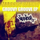 Groovy Groove EP/Marcos Baiano