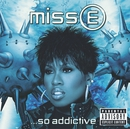 Miss E....So Addictive/Missy Elliott