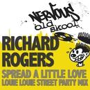 Spread A Little Love - Louie Louie Street Party Mix/Richard Rogers