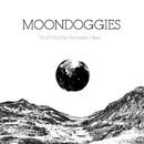 You'll Find No Answers Here/The Moondoggies