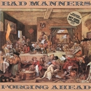 Forging Ahead/Bad Manners