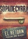 El retorn (Palau Sant Jordi 9.09.2011)/Sopa De Cabra