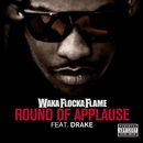 Round of Applause (feat. Drake)/Waka Flocka Flame