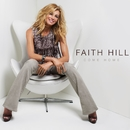 Come Home/Faith Hill
