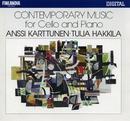 Contemporary Music for Cello and Piano/Anssi Karttunen and Tuija Hakkila