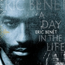 A Day In The Life/Eric Benet