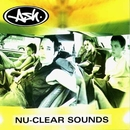 Nu-Clear Sounds/Ash