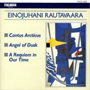 Rautavaara : Cantus Arcticus, Angel Of Dusk, A Requiem In Our Time/Rautavaara : Cantus Arcticus, Angel Of Dusk, A Requiem In Our Time